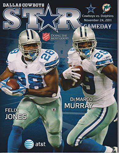 - Dallas Cowboys vs Miami Dolphins STAR Gameday Program November 24, 2011 Felix Jones DeMarco Murray