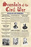 Scandals of the Civil War, Doug Gibboney, 157249364X