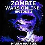 Zombie Wars Online: Episode 3 | Marla Braziel