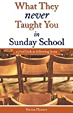 What They Never Taught You in Sunday School, Steven Hutson, 1598863002