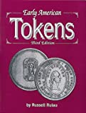 Early American Tokens, Russell Rulau, 0873411684