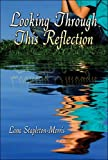 Looking Through This Reflection, Lana Stapleton-Morris, 1605637394