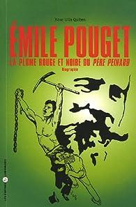 Emile Pouget : La plume rouge et noire du Père Peinard par  Xose Ulla Quiben