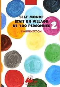Si le monde était un village de 100 personnes : Tome 2, Alimentation par Kayoko Ikeda