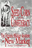 Seed Corn of the Confederacy, James Gindlesperger, 157249056X