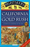 California Gold Rush: A Guide to California in the 1850s (Sightseers)