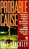 Probable Cause, Grif Stockley, 0804111332