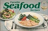 Favorite Seafood Recipes, Sally M. Morris, 0911954783