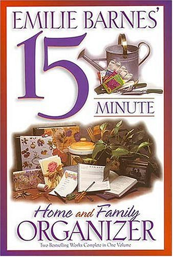 Emilie Barnes' 15 Minute Home and Family Organizer