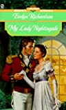 My Lady Nightingale, Evelyn Richardson, 0451198581