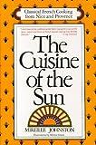 The Cuisine of the Sun, Mireille Johnston, 0964360047