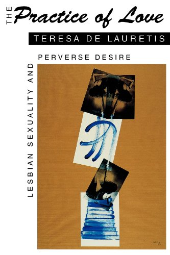 The Practice of Love: Lesbian Sexuality and Perverse Desire
