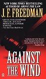 Against the Wind, J. F. Freedman, 0451173082