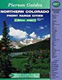 img - for Northern Colorado front range cities: Street atlas (Pierson guides) book / textbook / text book