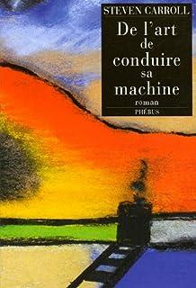 De l'art de conduire sa machine : roman, Carroll, Steven