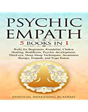 Psychic Empath: 5 Books in 1: Reiki for Beginners, Kundalini, Chakra Healing, Buddhism, Psychic Development, Third Eye, Deep Sleep Techniques, Awareness Therapy, Empath, and Yoga Sutras