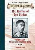 The Journal of Ben Uchida: Citizen 13559 Mirror Lake Internment Camp (My Name is America)