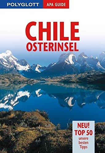Chile /Osterinsel (Polyglott APA Guide)