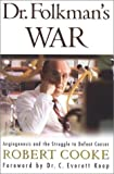 img - for Dr. Folkman's War: Angiogenesis and the Struggle to Defeat Cancer book / textbook / text book