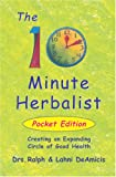The 10 Minute Herbalist Pocket Edition, Ralph DeAmicis and Lahni DeAmicis, 1931163103