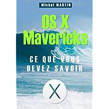 OS X Mavericks - Ce que vous devez savoir (French Edition)