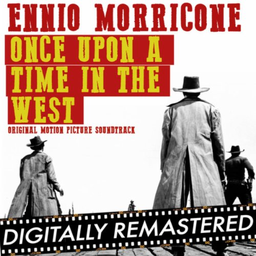 Once Upon A Time in The West (Original Soundtrack Track) - Remastered (Once Upon A Time In The West Soundtrack)