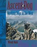 Ascent of Dog, Wendy Bush, 1550591746