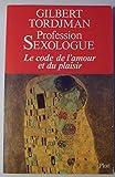 profession sexologue le code de l amour et du plaisir french edition