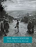 The Irish Century, Michael Maccarthy Morrogh, 1841882127