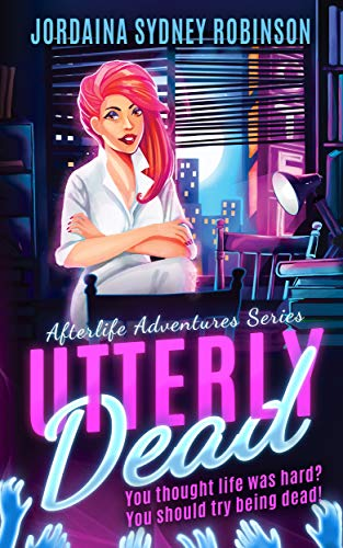 Utterly Dead: An Afterlife Adventures Novel (A Paranormal Ghost Cozy Mystery Series Book 5)