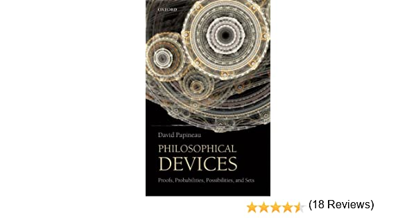 Philosophical devices proofs probabilities possibilities and philosophical devices proofs probabilities possibilities and sets kindle edition by david papineau politics social sciences kindle ebooks fandeluxe Image collections