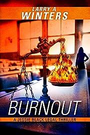Burnout (A Jessie Black Legal Thriller) (Jessie Black Legal Thrillers Book 1)