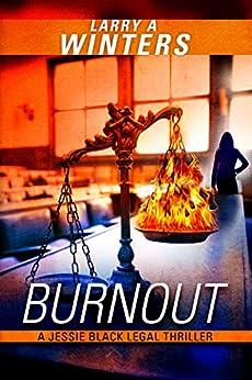 Burnout (A Jessie Black Legal Thriller) (Jessie Black Legal Thrillers Book 1) by [Winters, Larry A.]