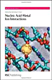Nucleic Acid-Metal Ion Interactions, , 0854041958