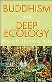 Buddhism and Deep Ecology, Daniel H. Henning, 1401022596