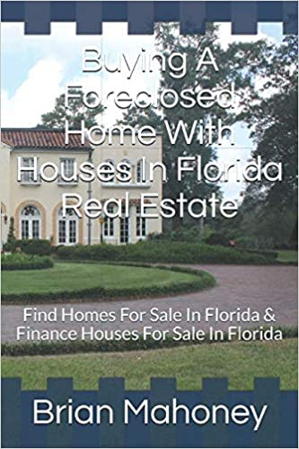 Buying A Foreclosed Home With Houses In Florida Real Estate