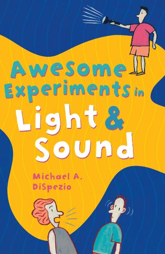 Awesome Experiments in Light & Sound (Awesome Experiments in S.)