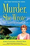 Murder, She Wrote Aloha Betrayed (Murder, She Wrote Mystery) by Jessica Fletcher (Large Print, 27 May 2015) Hardcover