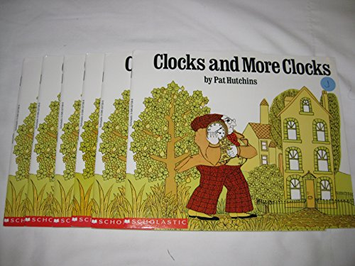 Leveled Guided Reading Set - Clocks and More Clocks by Pat Hutchins (6 Books) (Clocks And More Clocks By Pat Hutchins)