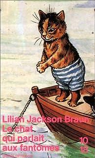 Le chat qui parlait aux fantômes, Braun, Lilian Jackson