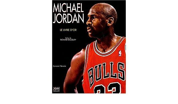 taille 40 94788 d9ba3 Michael jordan le livre d'or: Amazon.ca: CONSTANT NEMALE: Books