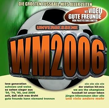Unvergessene Wm 2006 Various Amazon De Musik
