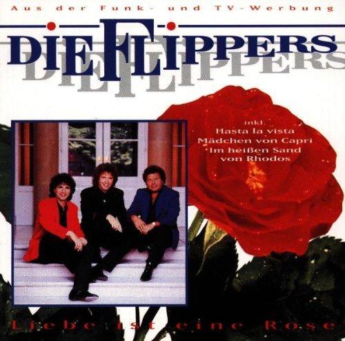 Die Flippers - Liebe Ist Eine Rose By Die Flippers - Zortam Music