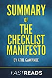 Summary of The Checklist Manifesto: by Atul Gawande | Includes Key Takeaways & Analysis