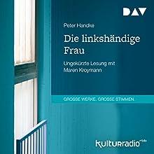 Die linkshändige Frau Hörbuch von Peter Handke Gesprochen von: Maren Kroymann