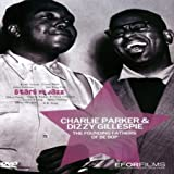 Charlie Parker & Dizzy Gillespie: The Founding Fathers Of Be Bop