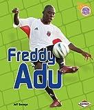 Freddy Adu (Amazing Athletes) by Jeff Savage (2006) Paperback