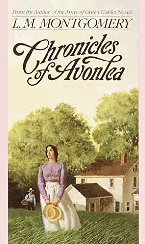 Chronicles of Avonlea (L.M. Montgomery Books)