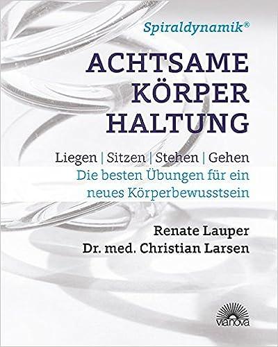 Buch: Spiraldynamik® Achtsame Körperhaltung: Liegen, sitzen, stehen, gehen