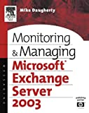 Monitoring and Managing Microsoft Exchange Server 2003 - Best Reviews Guide